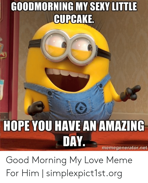 31 Good Morning My Love Meme Images & Photos - Picss Mine