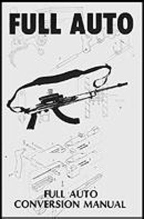 Ak-47 7.62x39 Full Auto Conversion Manual For Sale at