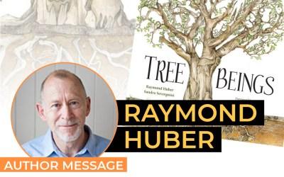 Raymond Huber – Tree Beings