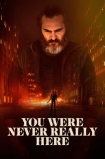 You Were Never Really Here (Movie)
