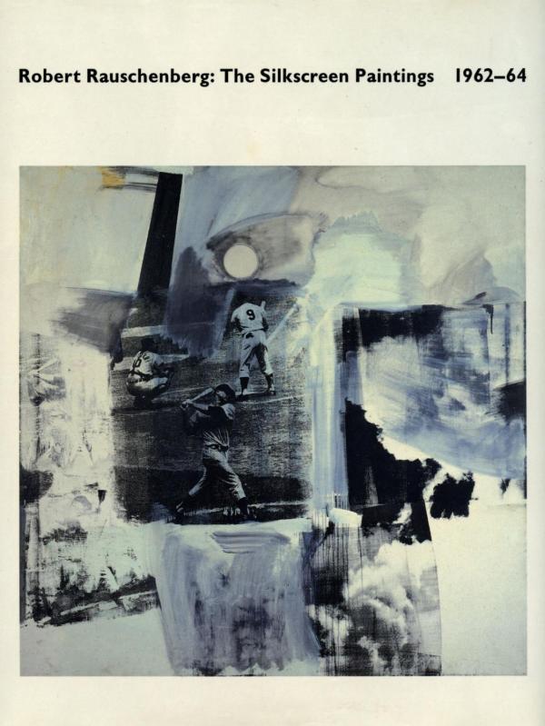 Robert Rauschenberg Silkscreen Paintings 1962-64
