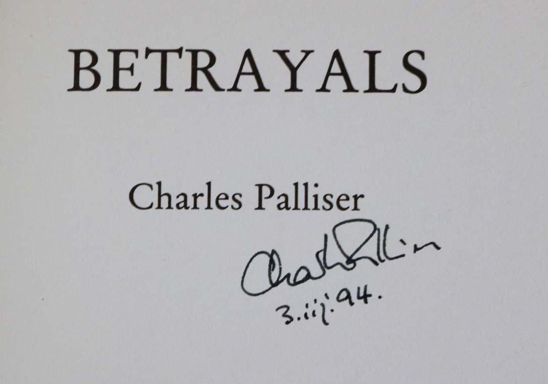 Betrayals by Palliser, Charles: Jonathan Cape, London