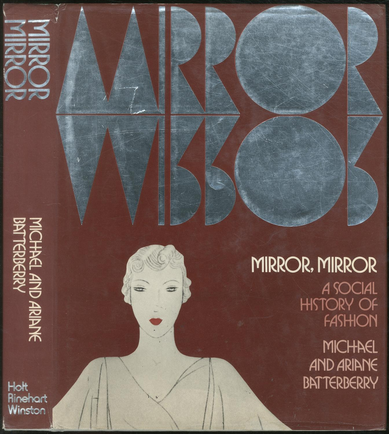 Mirror Mirror A Social History Of Fashion By Batterberry Michael And Ariane Holt Rinehart