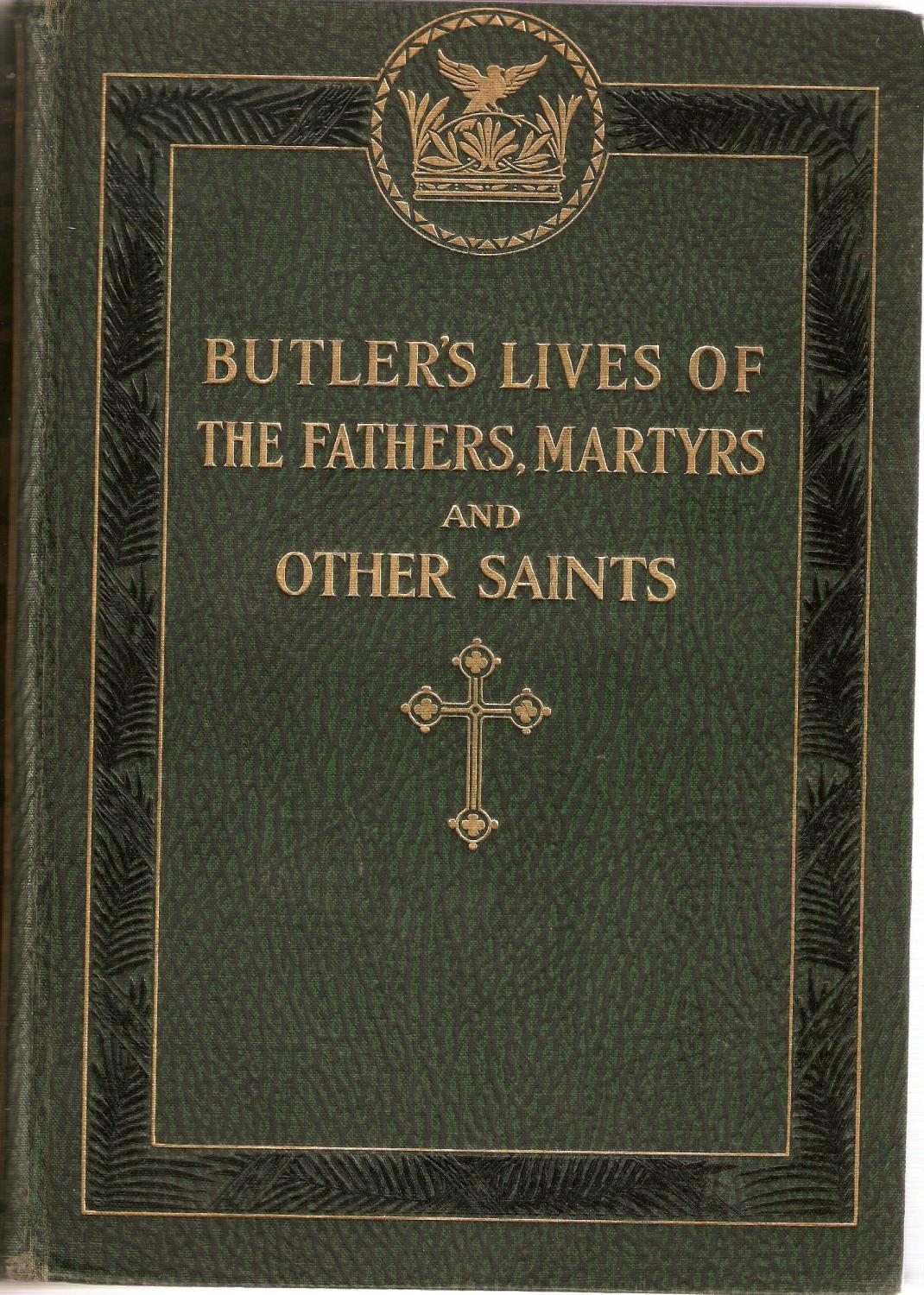 Butler S Lives Of The Fathers Martyrs And Other Saints