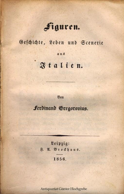 Figuren Geschichte Leben Und Scenerie Aus Italien Gregorovius Ferdinand