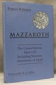 "Mazzaroth: The Constellations, Parts I-IV, including ""Mizraim: Astronomy of Egypt"": ..."