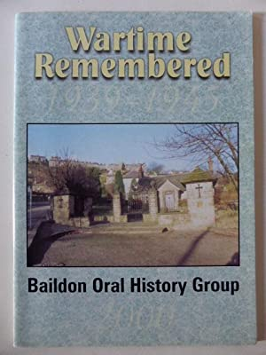 Wartime Remembered 1939-1945: Baildon Oral History