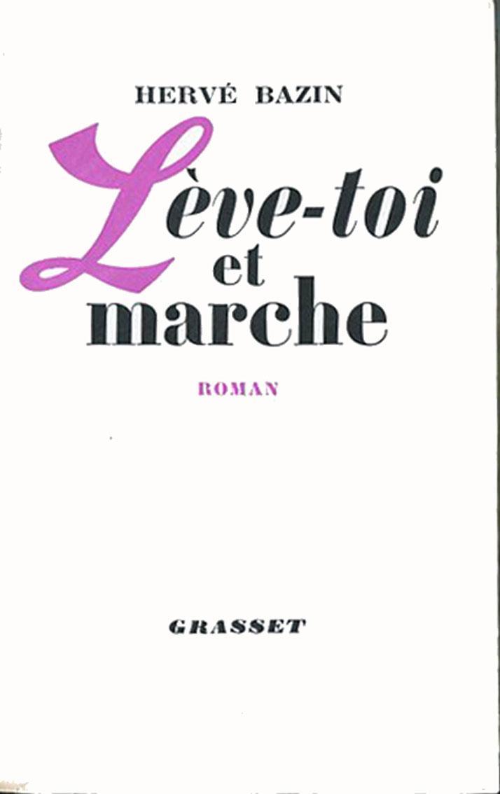 Lève toi et Marche. by BAZIN (Hervé) :: Couverture souple