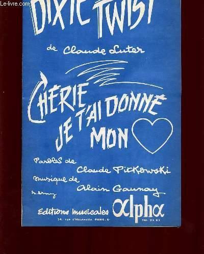 Je T'ai Donné Mon Coeur : donné, coeur, CHERIE, T'AI, DONNE, COEUR., MUSIQUE:, ALAIN, GAUNAY, PAROLES:, CLAUDE, PITKOWSKI.:, (1962