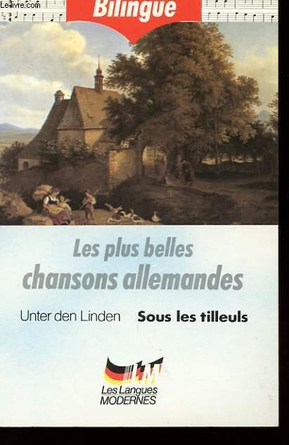 Les Plus Belles Chansons Du Monde : belles, chansons, monde, BELLES, CHANSONS, ALLEMANDES., UNTER, LINDEN., TILLEULS., BRIAND, MARIA:, Couverture, Souple, (1990), Le-Livre