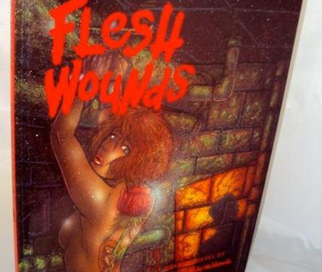 Flesh Wounds Henkel Franz And Maldonado Myke