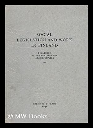 Social Legislation and Work in Finland by Finland