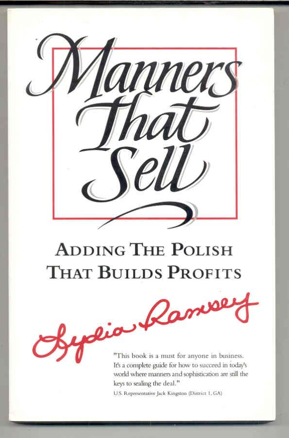 Manners That Sell Adding The Polish That Builds Profits By Ramsey