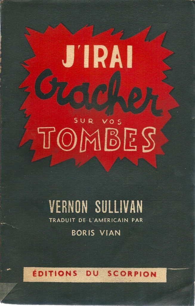 J Irai Cracher Sur Vos Tombes : cracher, tombes, J'irai, Cracher, Tombes, Boris, [SULLIVAN, Vernon], (1946)