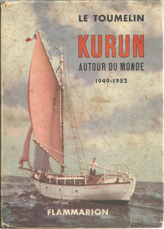 Jacques-yves Le Toumelin : jacques-yves, toumelin, KURUN, AUTOUR, MONDE, 1949-1952, TOUMELIN,, Jacques-Yves:, Editorial, Cover, (1953), Edição., CIMELIO, BOOKS
