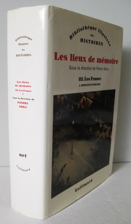 Pierre Nora Les Lieux De Mémoire : pierre, lieux, mémoire, Lieux, Mémoire,, France, Conflits, Partages, Pierre, (sous, Dir.):, Couverture, Rigide, (1992), Librairie