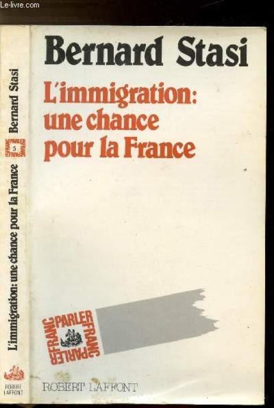 L'IMMIGRATION : UNE CHANCE POUR LA FRANCE by STASI: bon Couverture souple  (1985) | Le-Livre