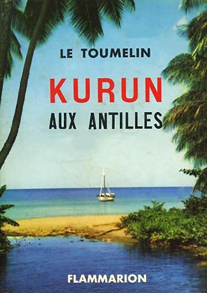 Jacques-yves Le Toumelin : jacques-yves, toumelin, Kurun, Antilles, Jacques-Yves, Toumelin:, Couverture, Souple, (1957), Livreavous