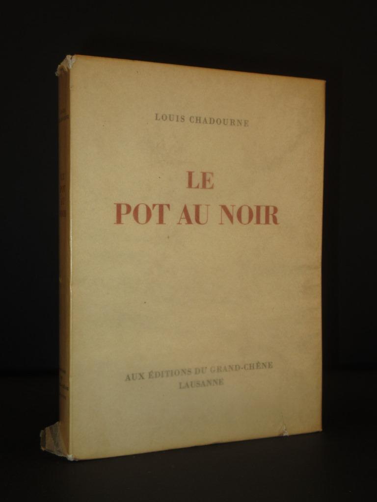 Pot-au-noir : pot-au-noir, Louis, Chadourne:, Paperback., Printed, Pages:, (1946), Limited, Edition., Tarrington, Books