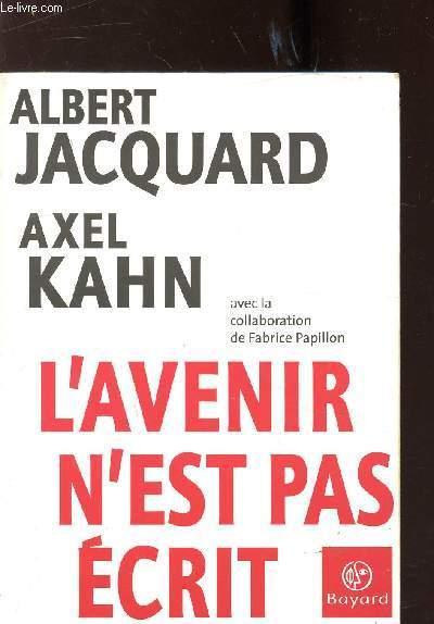 Voler N'est Pas Bon : voler, n'est, L'AVENIR, N'EST, ECRIT, JACQUARD, ALBERT, AXEL:, Couverture, Souple, (2001), Le-Livre