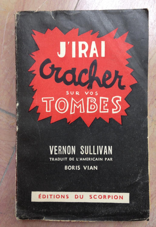 J Irai Cracher Sur Vos Tombes : cracher, tombes, J'irai, Cracher, Tombes, Vernon, Sullivan, Boris, Vian:, État, Broché, Couverture, Illustrée, (1948), Rossignol