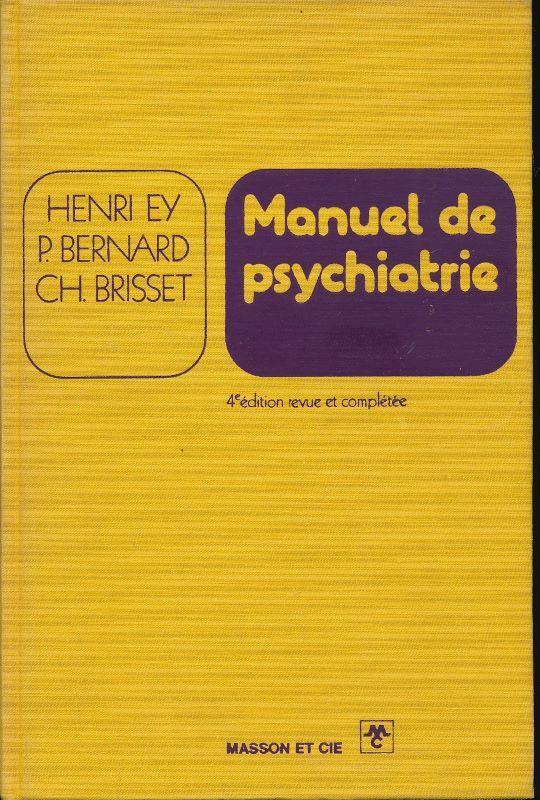 Manuel De Psychiatrie Henri Ey : manuel, psychiatrie, henri, Manuel, Psychiatrie, Henri, Bernard, Brisset, AbeBooks
