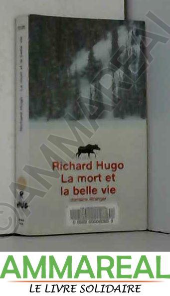 La Mort Et La Belle Vie : belle, Belle, Richard, HUGO:, Softcover, (1999), Ammareal