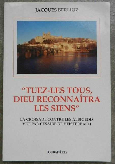Tuez Les Tous Dieu Reconnaitra : reconnaitra, Croisade, Contre, Albigeois, AbeBooks