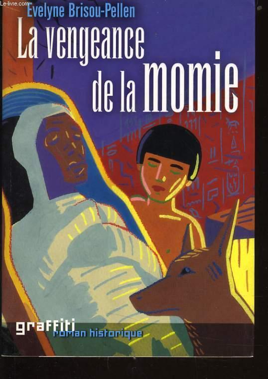 La Vengeance De La Momie : vengeance, momie, VENGEANCE, MOMIE, EVELYNE, BRISOU, PELLEN:, Couverture, Souple, (2003), Le-Livre