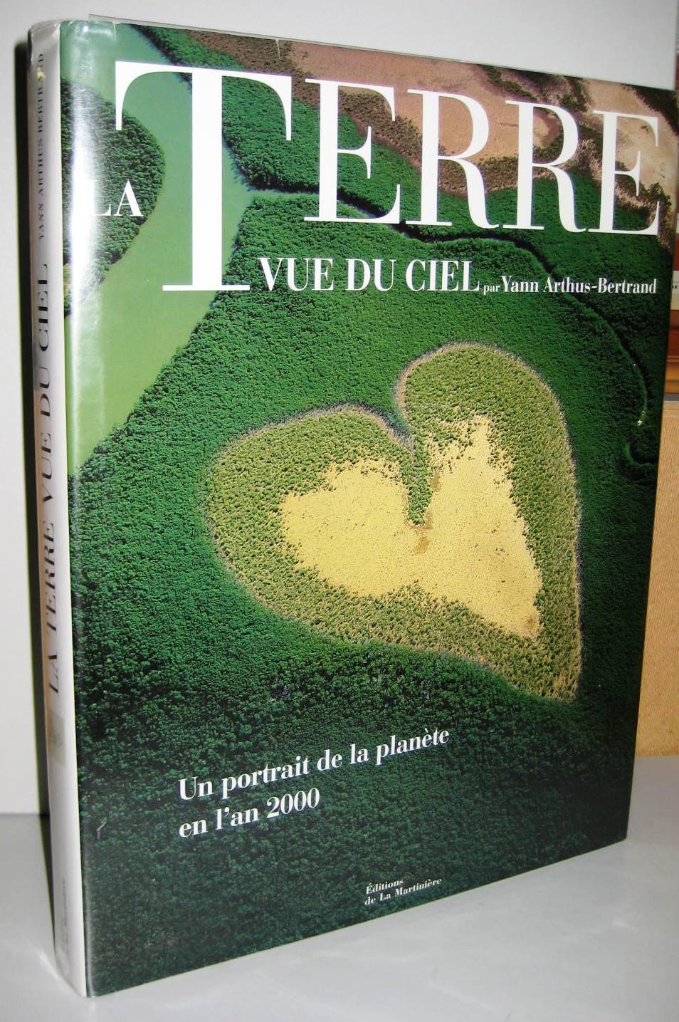 La Terre Vue Du Ciel Couverture : terre, couverture, TERRE, CIEL,, Portrait, Planete, 2000., ARTHUS-BERTRAND, YANN:, Couverture, Rigide, (1999), Librairie