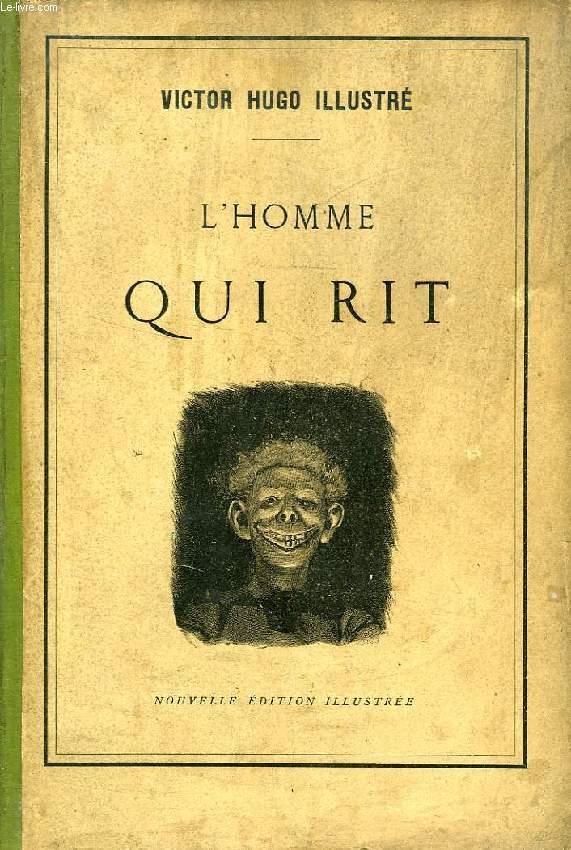 Victor Hugo L'homme Qui Rit : victor, l'homme, L'HOMME, VICTOR:, Couverture, Souple, Le-Livre
