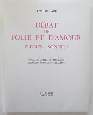 Debat De Folie Et D'amour : debat, folie, d'amour, Louise, Debat, Folie, Amour, Elegies, Sonnets, AbeBooks