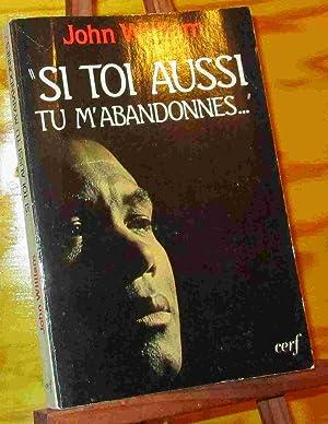 John William Si Toi Aussi Tu M' Abandonnes : william, aussi, abandonnes, Aussi, M'abandonnes, AbeBooks