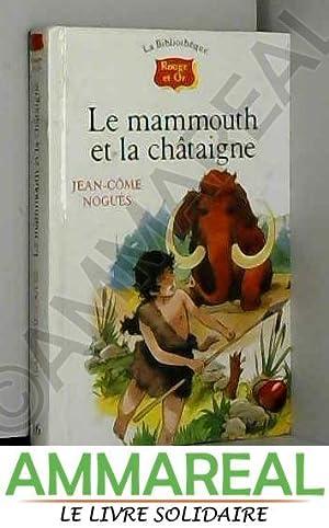 Le Mammouth Et La Chataigne : mammouth, chataigne, Mammouth, Chataigne, AbeBooks