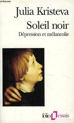 Le Soleil Noir De La Mélancolie : soleil, mélancolie, Julia, Kristeva, Soleil, Dépression, Mélancolie, AbeBooks