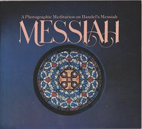 Messiah: A Photographic Meditation on Handel's Messiah: Frost, Miriam, McCormick, Keith