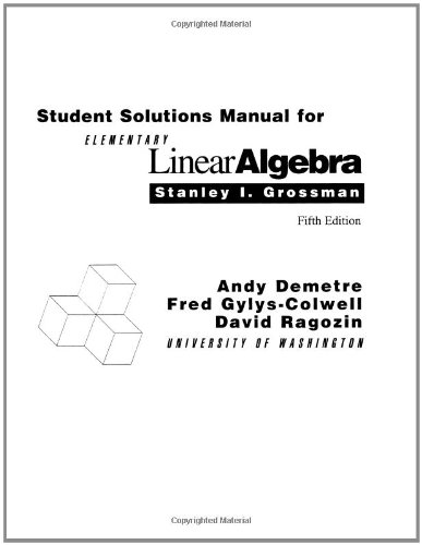 Solutions for Elementary Linear Algebra by Stanley I