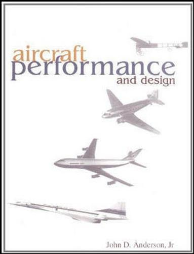 Aircraft Performance & Design by John D. Anderson: McGraw