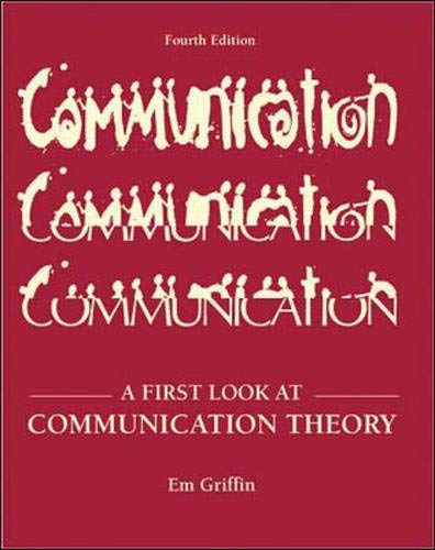 A First Look At Communication Theory By Emory A Griffin Glen