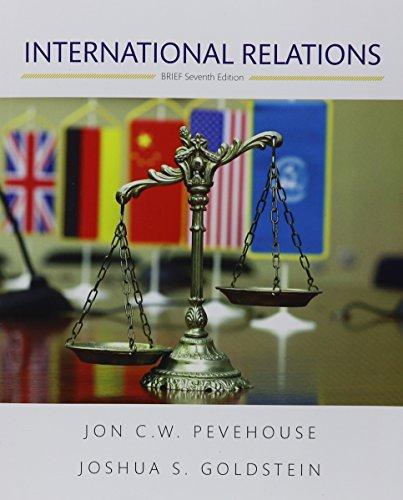 International Relations Brief Edition 7th Edition by Jon C Pevehouse Joshua S Goldstein