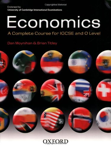 9780199151349: Economics: A Complete Course for IGCSE® and O Level: Endorsed by University of Cambridge International Examinations - AbeBooks ...