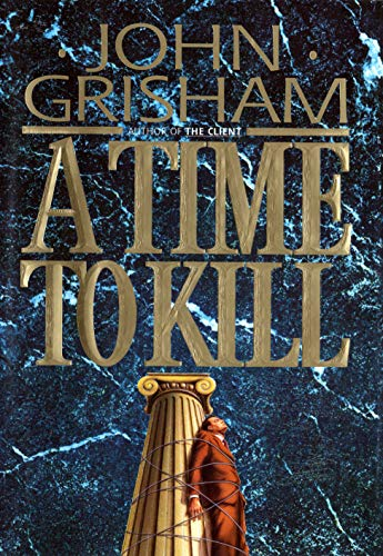 A Time To Kill By John Grisham Doubleday 9780385470810 Hardcover