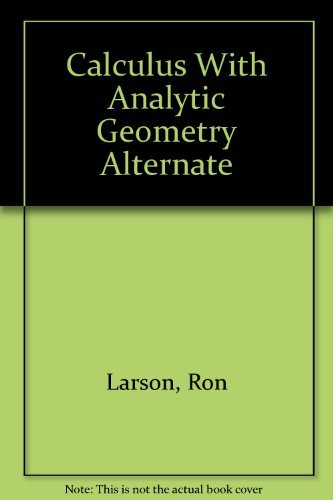 Calculus With Analytic Geometry Alternate By Larson, Ron