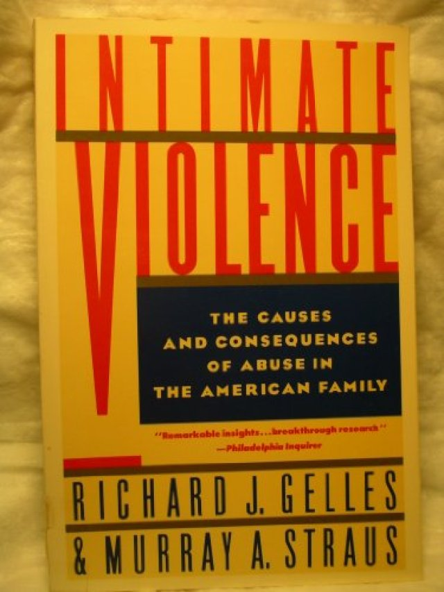 Intimate Violence: The Causes and Consequences of: Gelles, Richard J.,