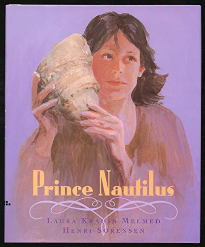 Prince Nautilus: Melmed, Laura Krauss; Sorensen, Henri