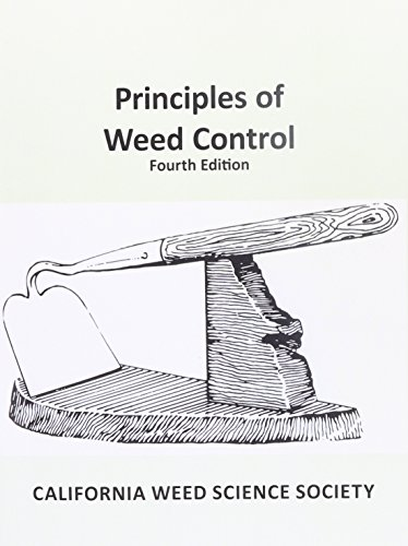 Principles of Weed Control: 4th edition: California Weed