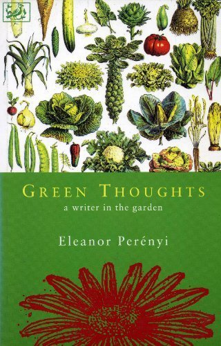 Image result for Green Thoughts: A Writer in the Garden, by Eleanor Perényi