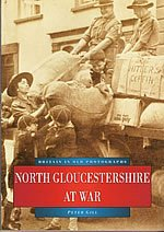 North Gloucestershire at War (Britain in Old Photographs)