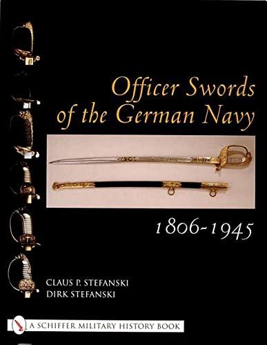 9780764316746: Officer Swords of the German Navy 1806-1945 (Schiffer Military History) - AbeBooks - Stefanski. Claus P.: 0764316745