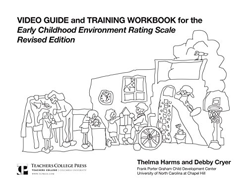 Video Guide and Training Workbook for the ECERS-R by Harms